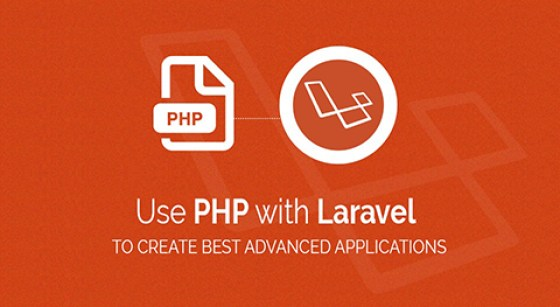 Use PHP with Laravel to Create Best Advanced Applications