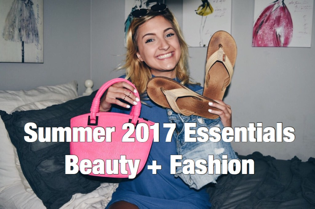 fa051fc21697 Summer Beauty + Fashion Essentials 2017 (NEW YouTube Video) – Styled ...