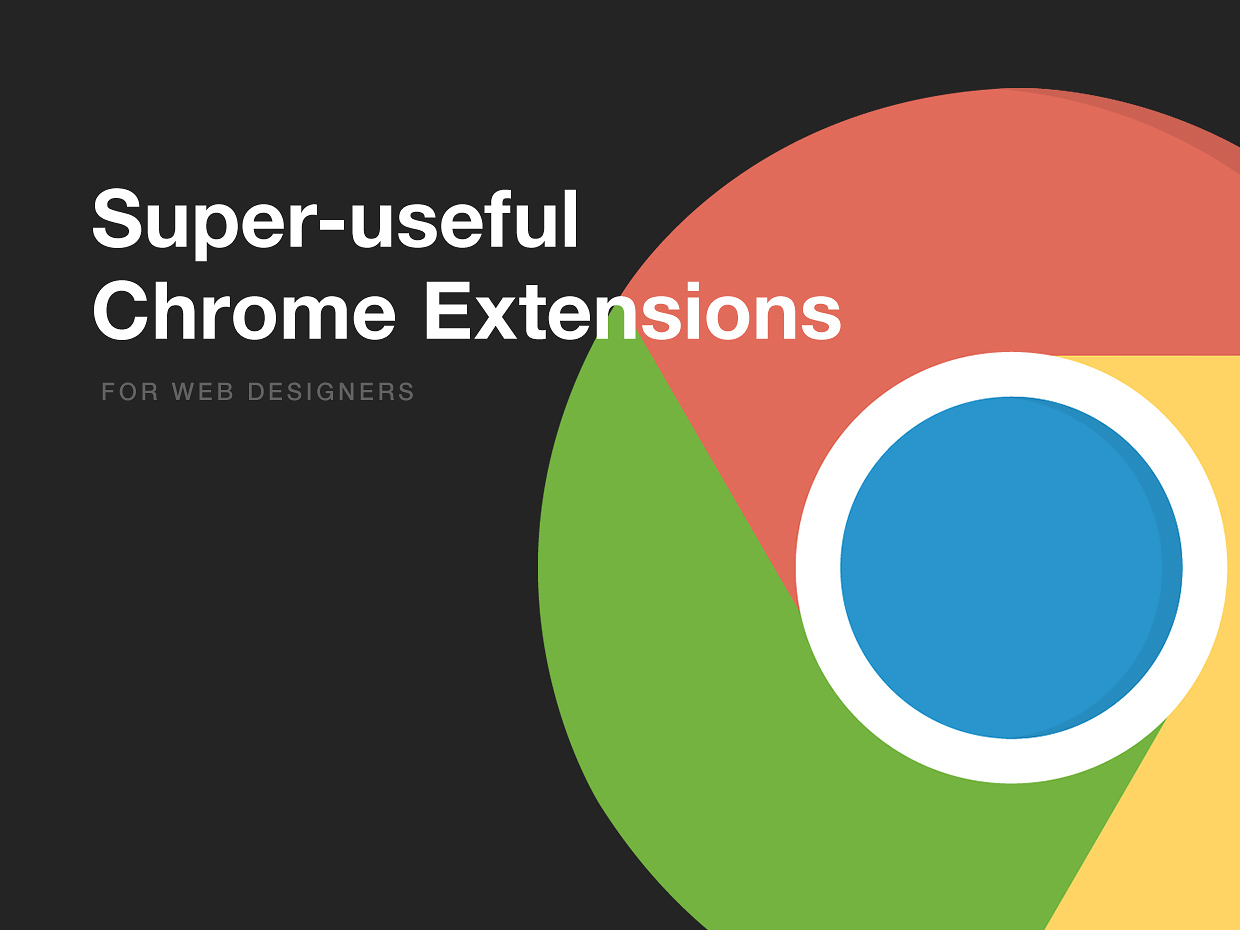 Super Useful Chrome Extensions for Designers