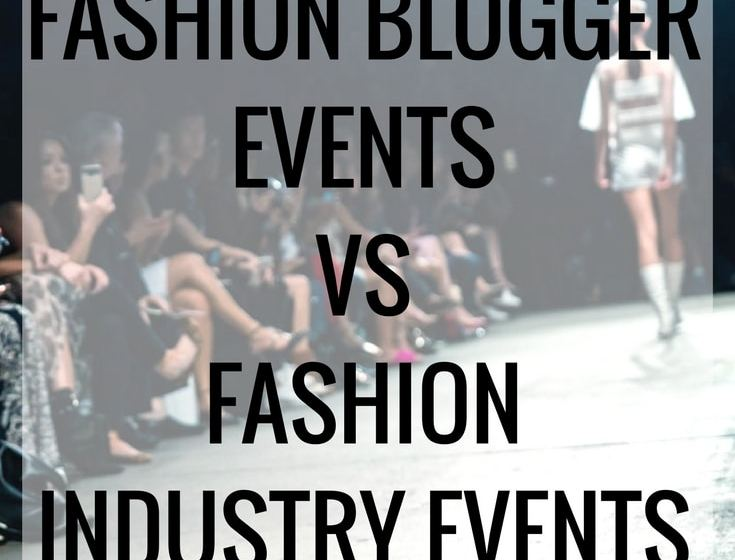 What's the difference between fashion blogger events and fashion industry events?
