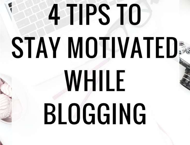 How To Stay Motivated Blogging