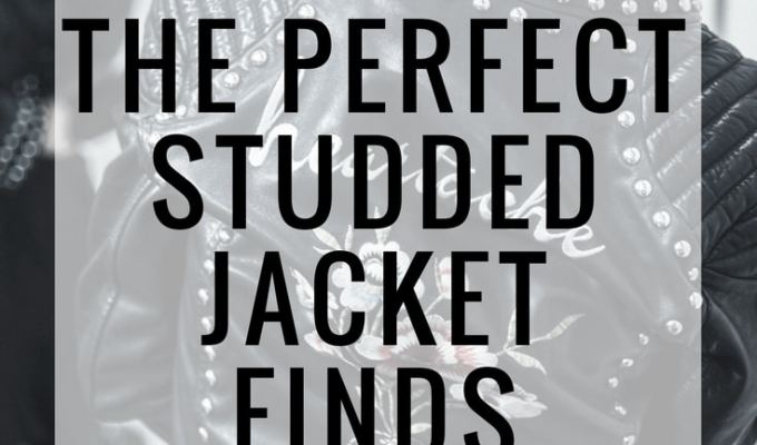 My perfect studded jacket picks