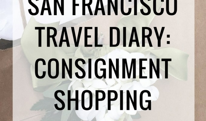 San Francisco Consignment Shopping Guide