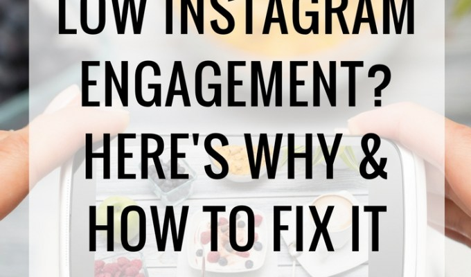 Low Instagram Engagement? Here's Why and How To Fix It