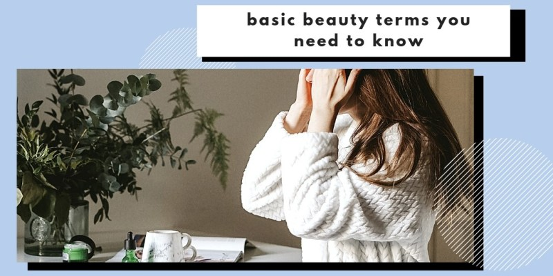 basic beauty terms you need to know