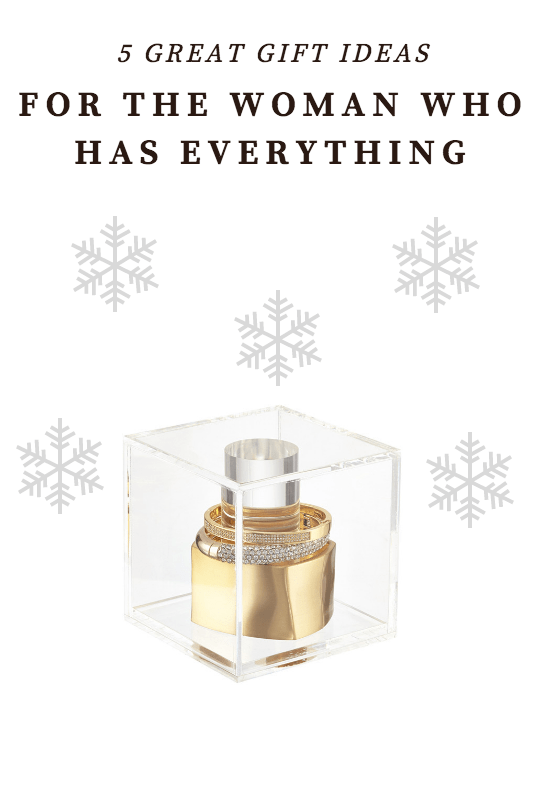 Gift Ideas For The Woman Who Has Everything