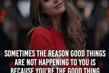 Sometime The Reason Good Thing - Best Quotes about Life