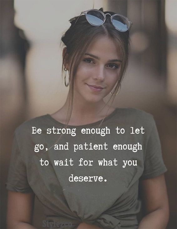 Be Strong Enough to let Go - Strong Women Quotes