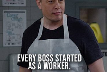 Every Boss Started as a Worker - Best Boss Quotes