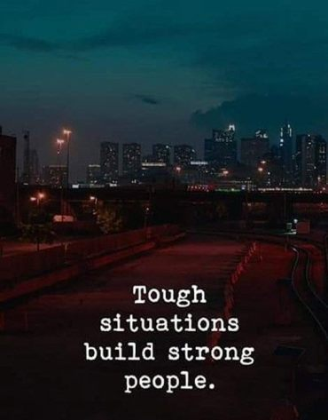 Tough Situation Build Strong People - Best Strong People Quotes