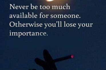 Never be to Much Available - Best Importance Quotes