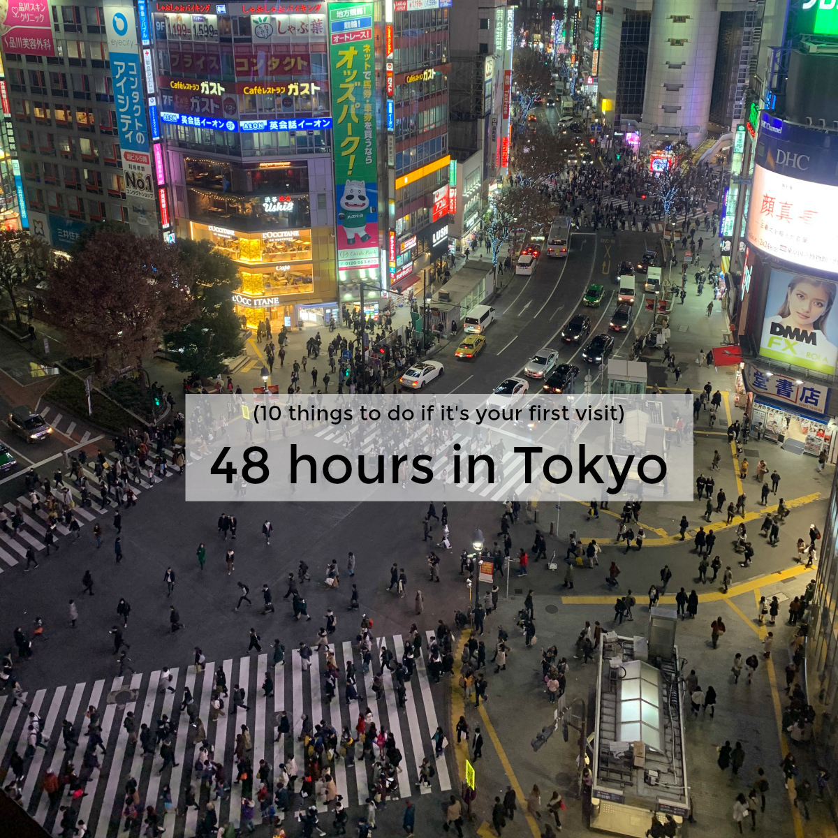 10 things to do if it's your first visit - 48 hours in Tokyo