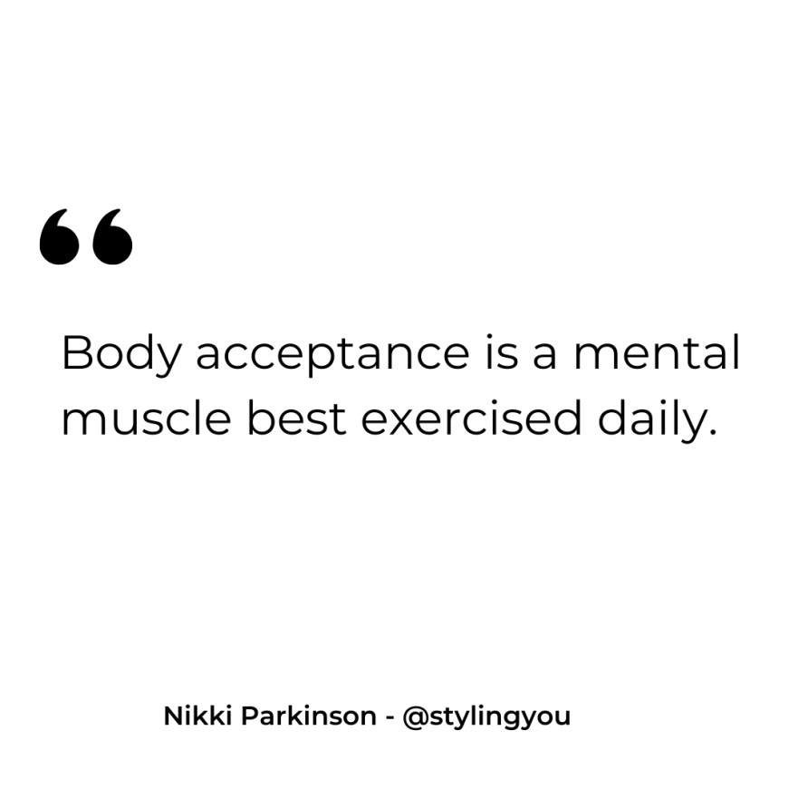 Body acceptance is a mental muscle best exercised daily