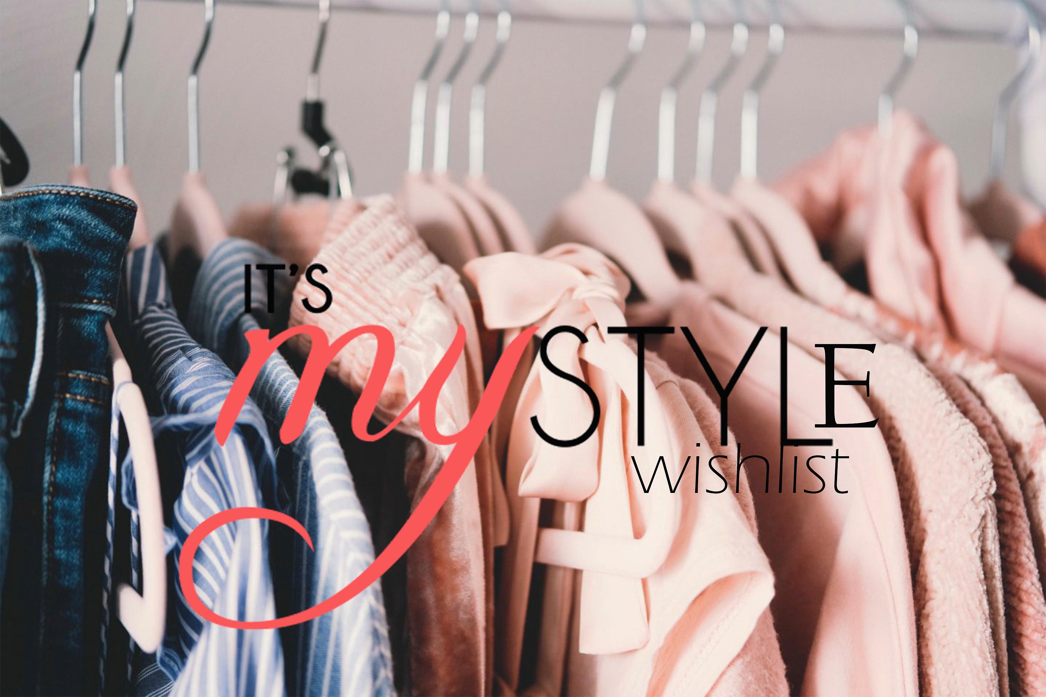 My style wishlist