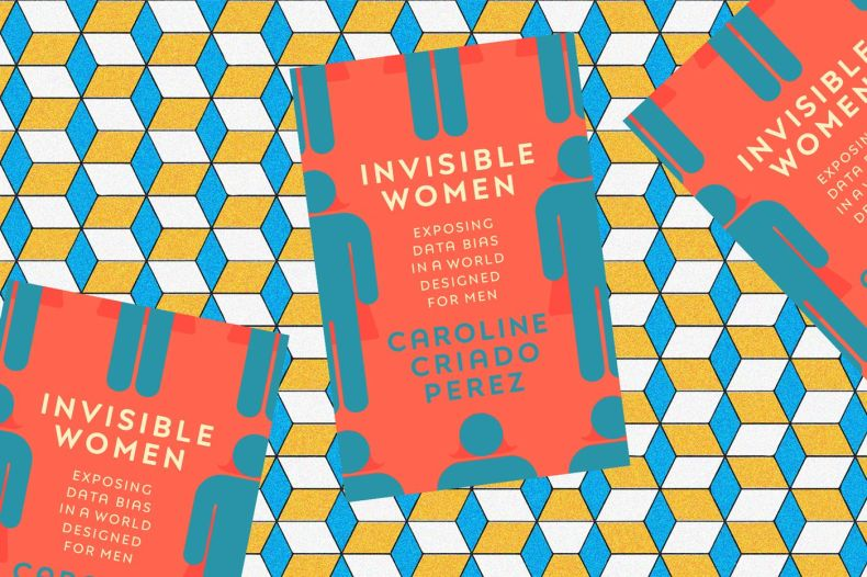 Caroline Criado Perez's Invisible Women is the new book everyone needs in  their feminist toolkit