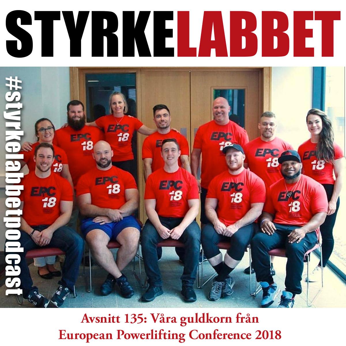 Styrkelabbet avsnitt 135: Våra guldkorn från European Powerlifting Conference 2018