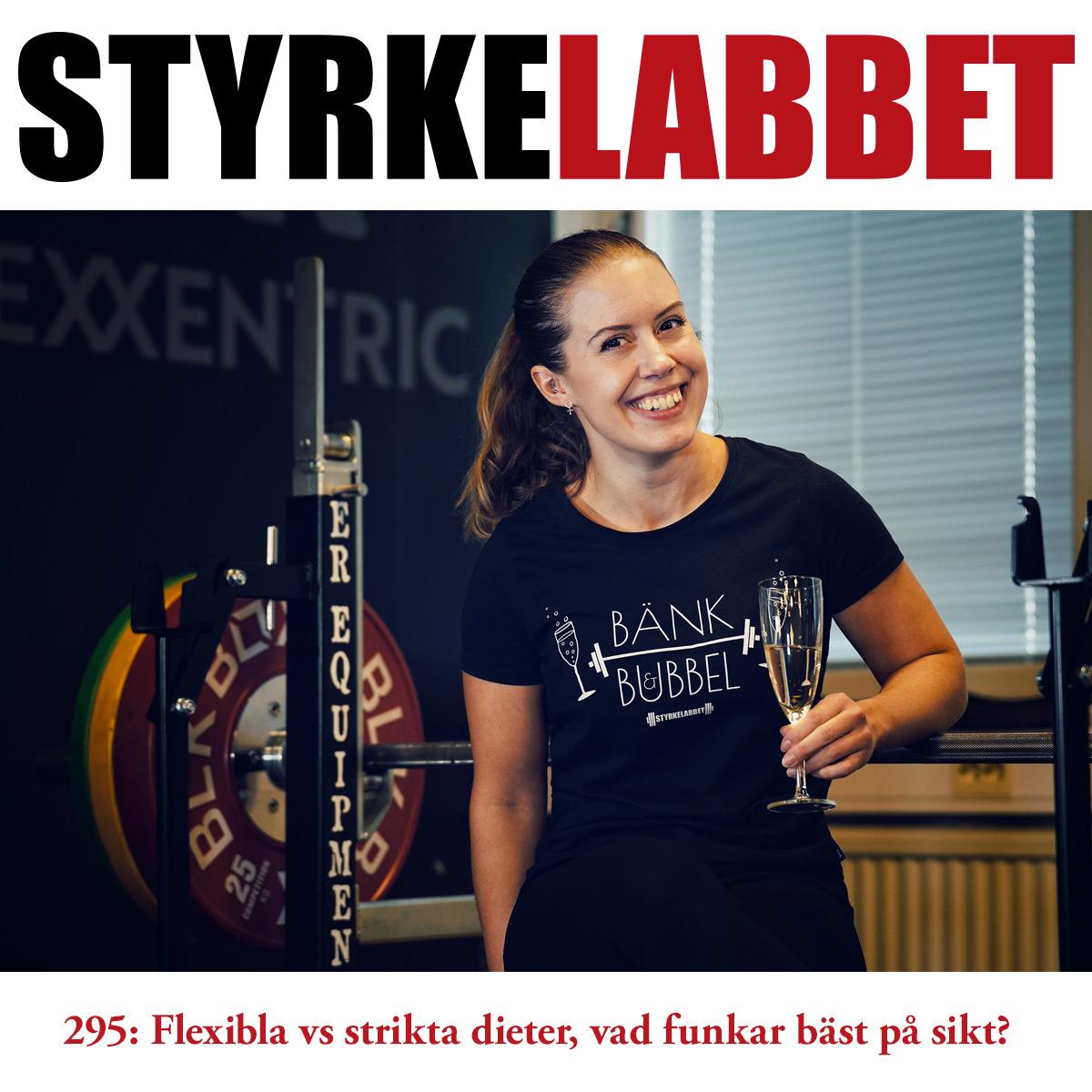 Styrkelabbet avsnitt 295: Flexibla vs strikta dieter, vad funkar bäst på sikt?