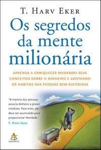 Capa do livro Os Segredos da Mente Milionária, ajudando as pessoas a enriquecer.