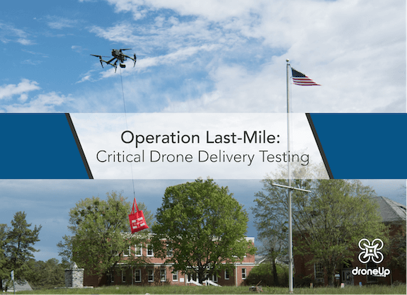 DroneUp Releases Operation Final-Mile: Essential Drone Supply - a Half 107 Report - sUAS Information 1