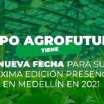Expo Agrofuturo tiene nueva fecha para su próxima edición presencial en Medellín en 2021