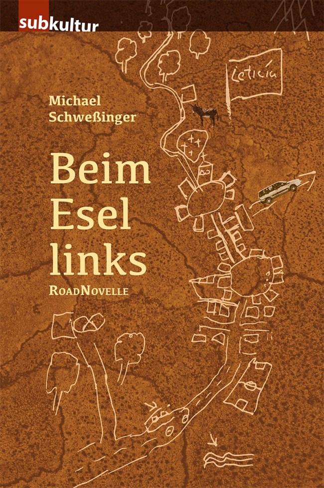"Michael Schweßinger: ""Beim Esel links"""