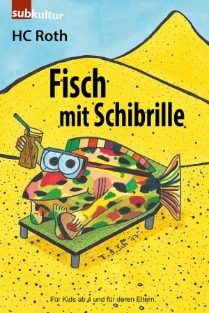 HC ROTH: Fisch mit Schibrille - subkultur