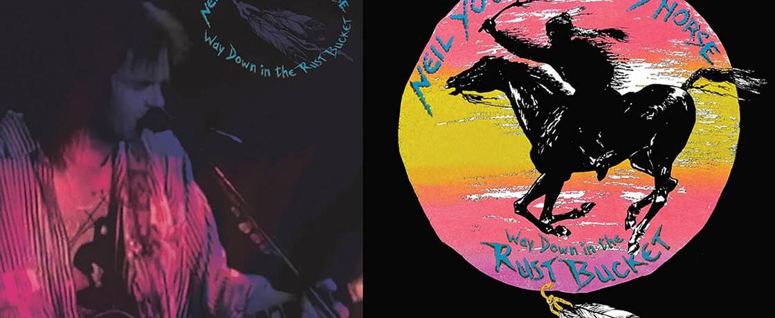Neil Young CrazyHorse Rust Bucket