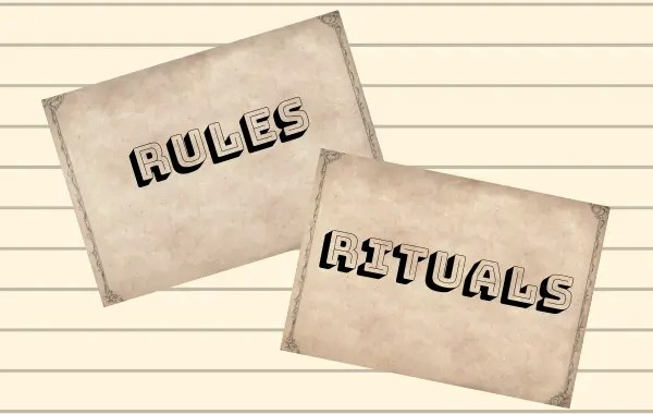 Rules and Rituals