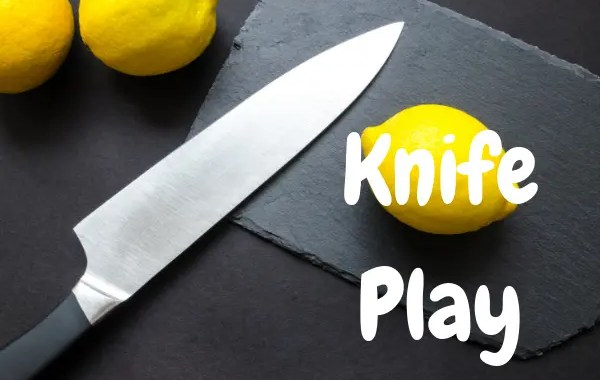 knife Play