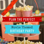 Plan the Perfect Movie Themed Birthday Party