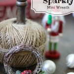 DIY Sparkly Mini Wreath