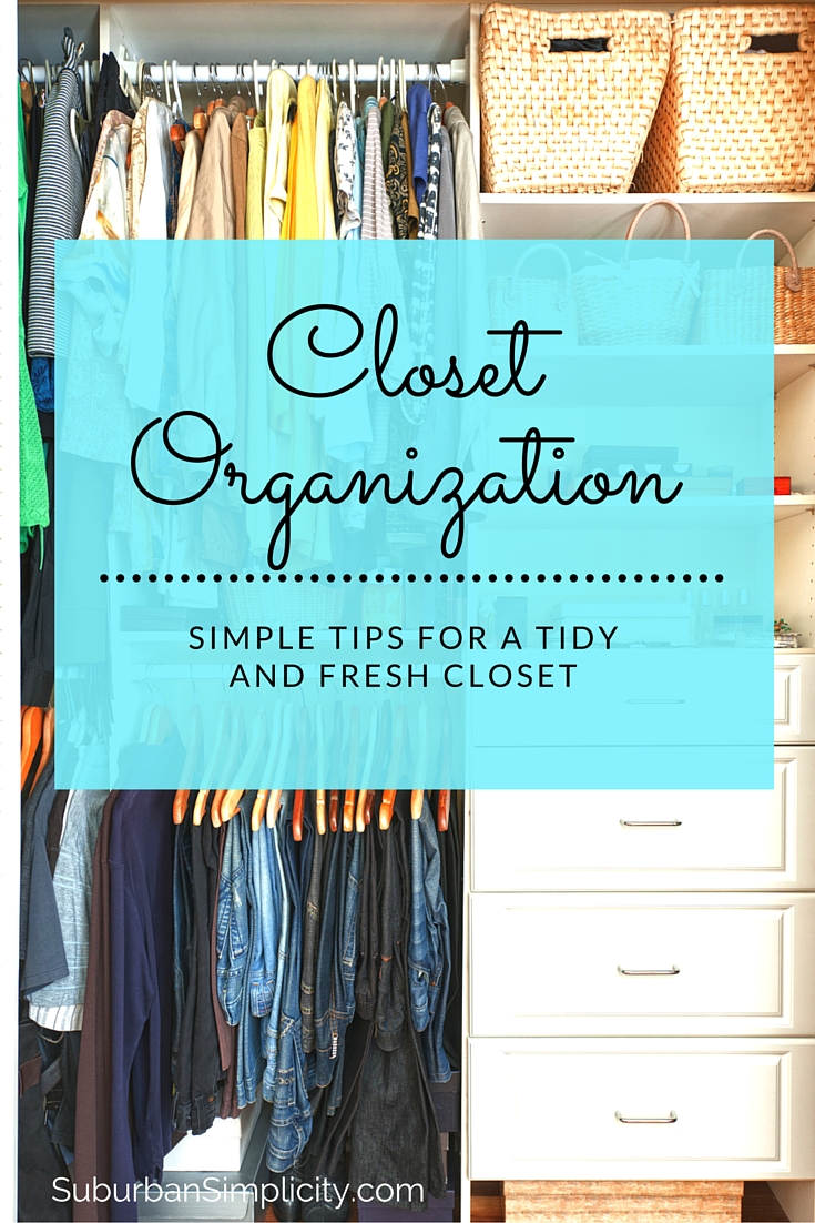 Closet Organization: Simple Tips For A Tidy And Fresh Closet
