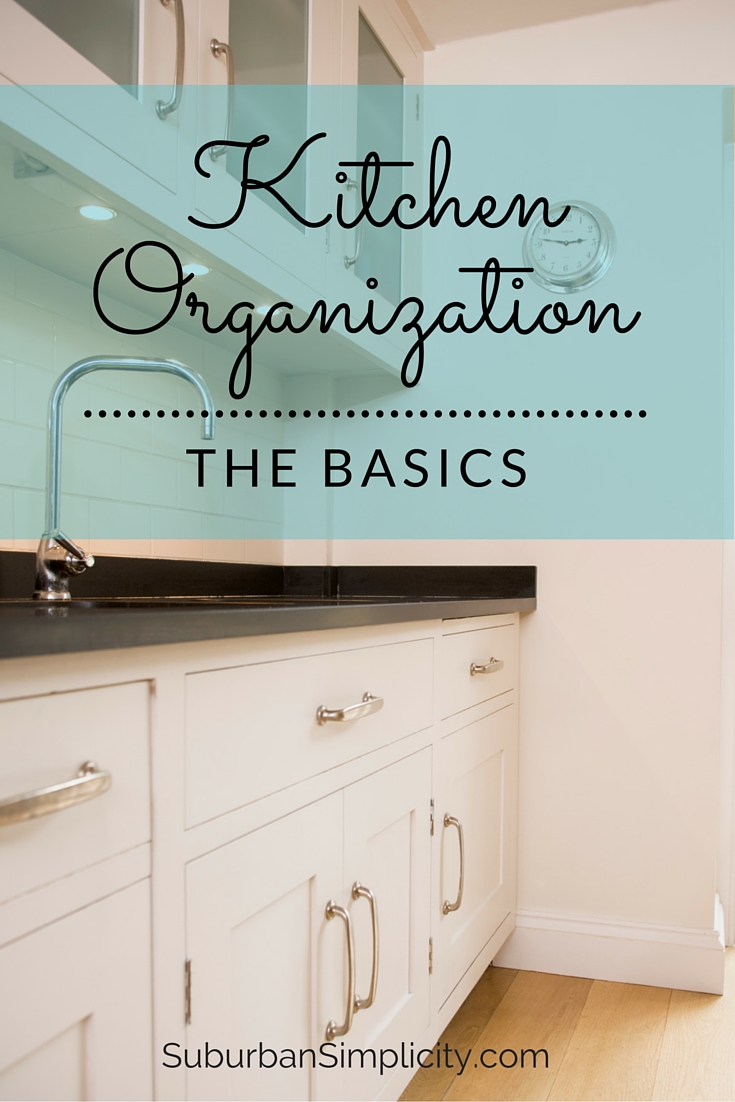 The Basics of Kitchen Organization - Suburban Simplicity