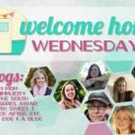 Welcome Home Wednesdays #32