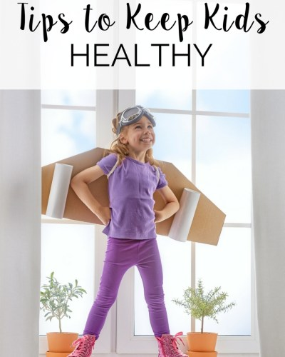 Tips to Keep Kids Healthy