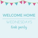Welcome Home Wednesdays #103