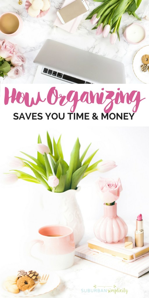 Ever wonder How Being Organized Saves You Time and Money? Come see the reasons why and discover how organizing your house leads to less worry and stress and better money management! | Home Organization Ideas