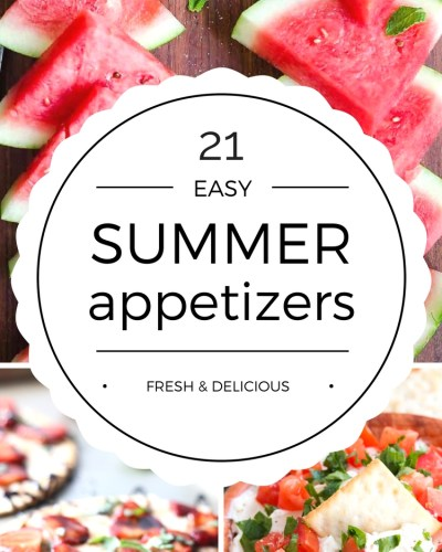 Enjoy these Easy Summer Appetizers with friends or family. From savory to fruity and everything in between, these appetizer recipes will have you covered!
