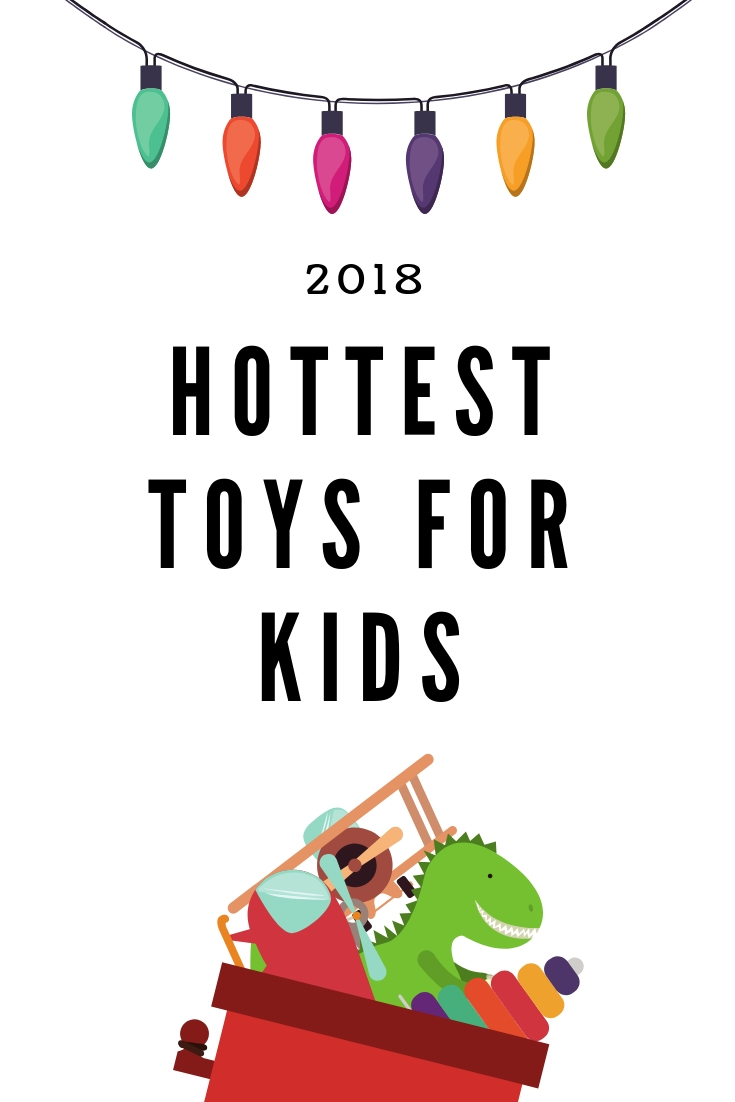 Hottest toys for kids