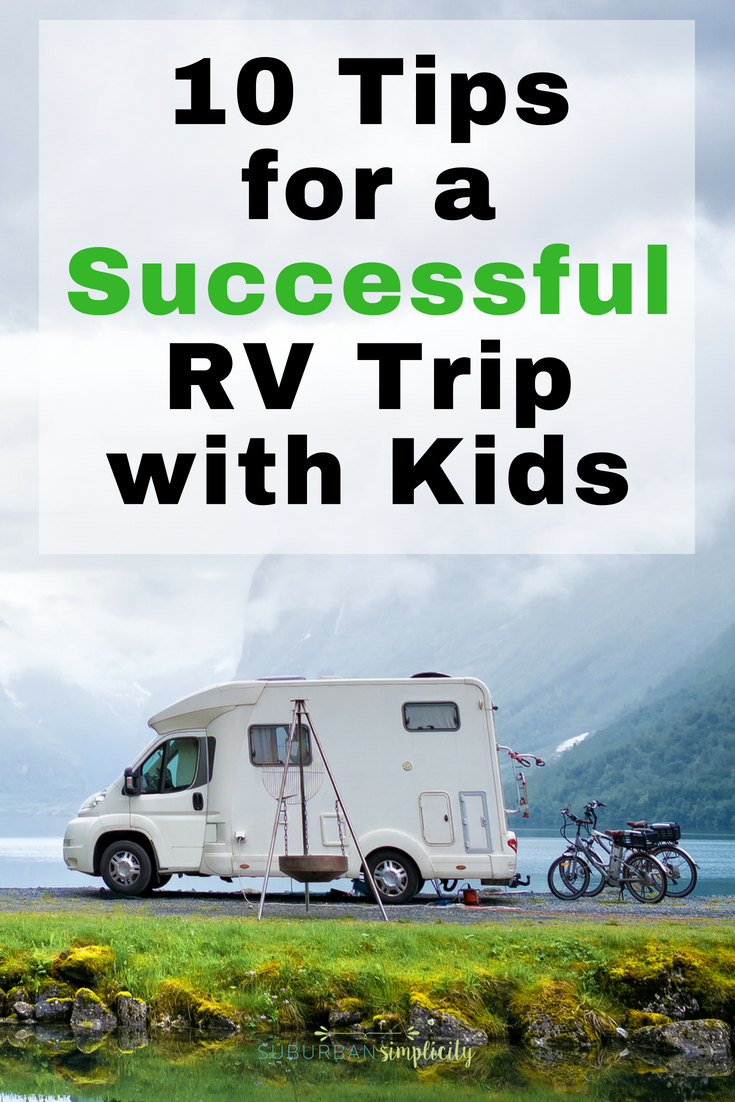 Planning on taking an RV trip with kids? Here are a few tips that will make sure you have a successful and memorable road trip with your kids. #RV #Vacation #kids