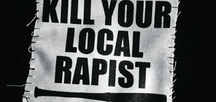Kill Your Local Rapist