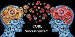 CORE Success System - The 5 Step System to Maximize Your Results