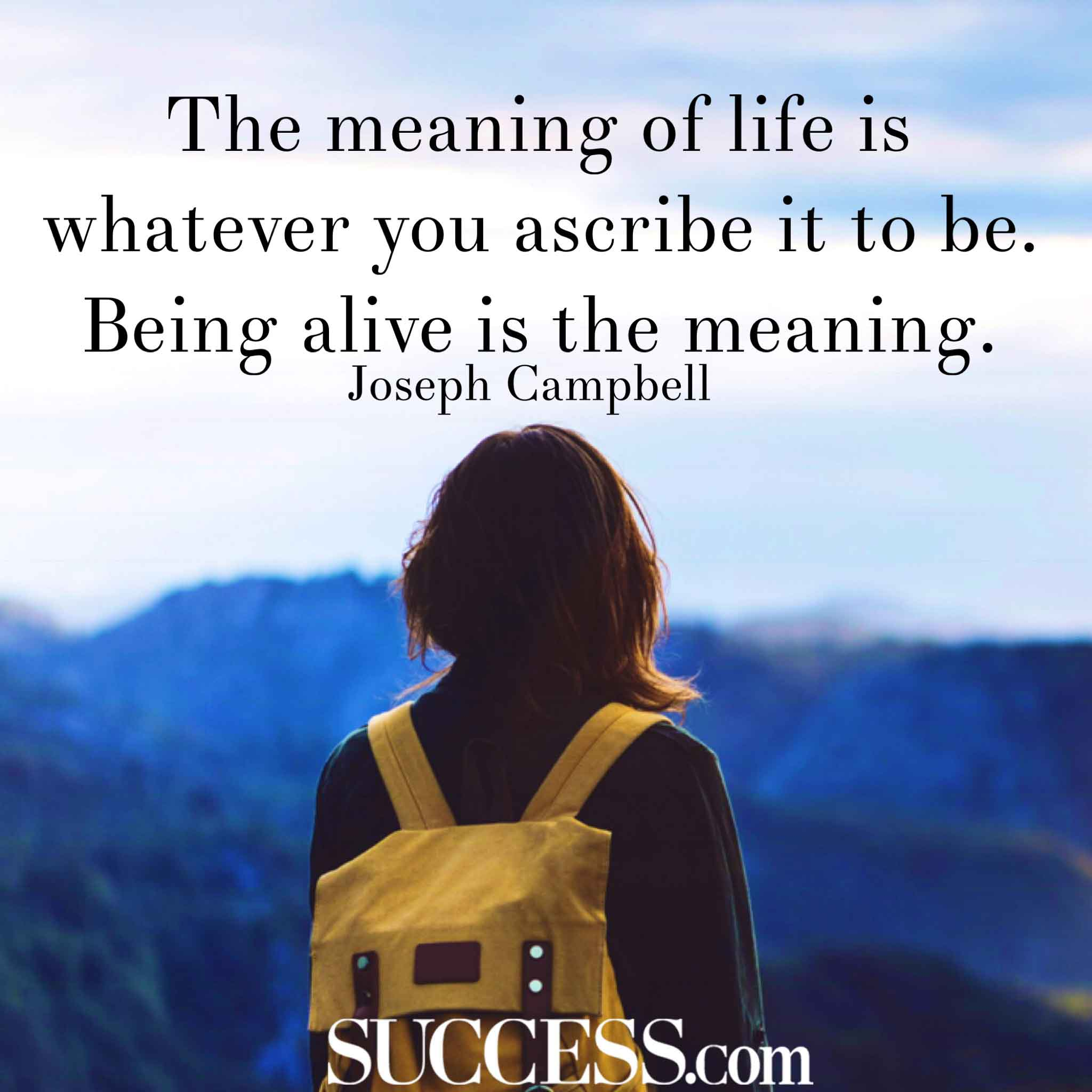 Image of: Better Life Success Magazine The Meaning Of Life In 15 Wise Quotes