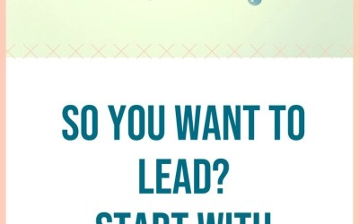 So you want to lead? Start with yourself.