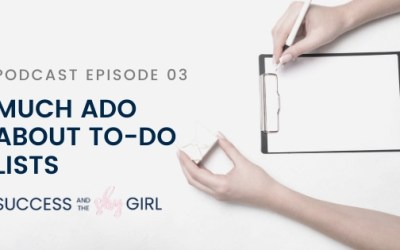 Episode 03 – Much Ado About To-Do Lists