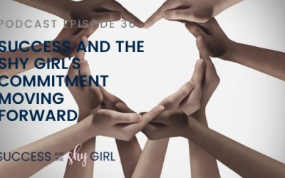 Episode 36 – Success and the Shy Girl's commitment moving forward
