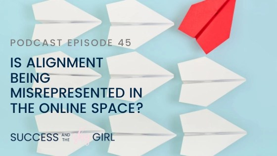 Episode 45 – Is alignment being misrepresented in the online space?