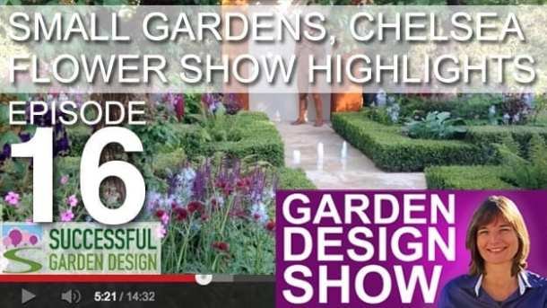 [DESIGN SHOW 16] – Chelsea Flower Show Highlights