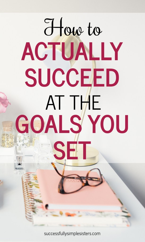 Do you find that you never fully succeed at any of the goals you set? Read our blog on how to actually succeed at the goals you set!