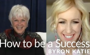 How to be Successful—The Work of Byron Katie
